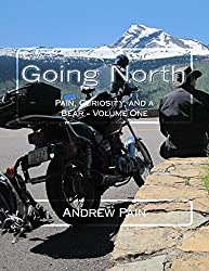 Going North (Pain, Curiosity, and a Bear Book 1)