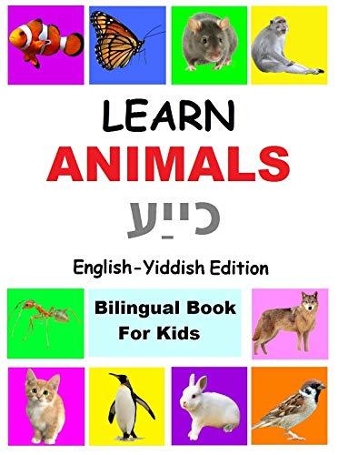 learn animals in Yiddish,  Yiddish Children's Picture Book (English Yiddish Bilingual Books): Yiddish Kids Books; English Yiddish Bilingual Books; Yiddish ... childrens books (1) (English Edition)