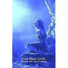 Das blaue Licht: Essays