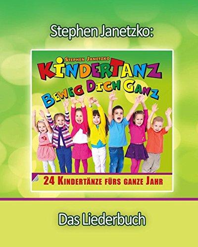 KINDERTANZ - beweg dich ganz! 24 Kindertänze fürs ganze Jahr: Das Liederbuch mit allen Texten, Noten und Gitarrengriffen zum Mitsingen und (Gute Tanz Halloween Songs)
