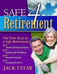 Safe 4 Retirement: The 4 Keys to a Safe Retirement