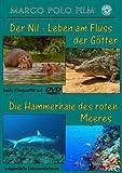 Der Nil-Leben am Fluß der Götter/Die Hammerhaie des Roten Meeres