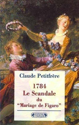 le-scandale-du-mariage-de-figaro-prelude-a-la-revolution-francaise-1784-complexe-poche