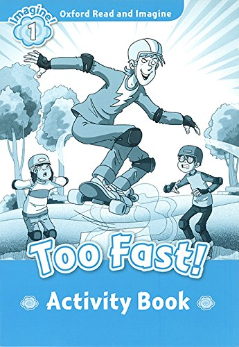 Oxford Read and Imagine: Level 1:: Too Fast! activity book por Paul Shipton