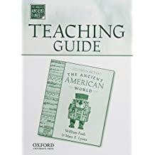 Teaching Guide to The Ancient American World (The World in Ancient Times) by William Fash (2006-01-01)