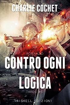 Contro ogni logica (THIRDS Vol. 5) di [Cochet, Charlie]