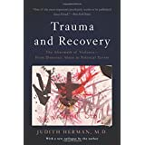 Trauma and Recovery: The Aftermath of Violence--From Domestic Abuse to Political Terror by Judith Lewis Herman (2015-07-07)