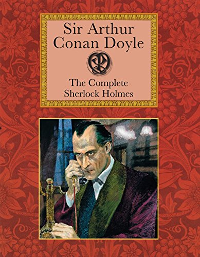 The Complete Sherlock Holmes (Collectors Library Editions)