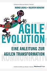 AGILE EVOLUTION: Eine Anleitung zur agilen Transformation Taschenbuch