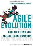 AGILE EVOLUTION: Eine Anleitung zur agilen Transformation - Marko Lasnia, Valentin Nowotny
