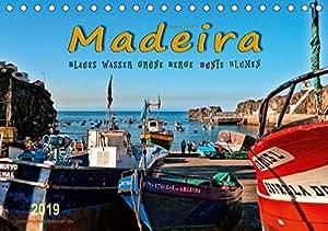 Madeira - blaues Wasser, grüne Berge, bunte Blumen (Tischkalender 2019 DIN A5 quer): Madeira, die Blumeninsel im Atlantischen Ozean. (Monatskalender, 14 Seiten ) (CALVENDO Orte)