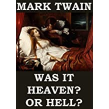 Was It Heaven? Or Hell? (Annotated) (English Edition)