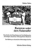 Kamerun unter dem Kaiseradler - Ein Beitrag zur deutschen Kolonialgeschichte.