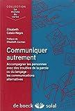 Communiquer autrement : Accompagner les personnes avec des troubles de la parole ou du langage : les communications alternatives