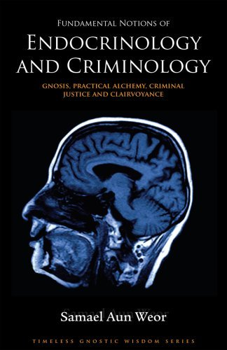 Endocrinology and Criminology: Gnosis, Practical Alchemy, Criminal Justice and Clairvoyance (Timeless Gnostic Wisdom) by Samael Aun Weor (6-Jan-2007) Perfect Paperback
