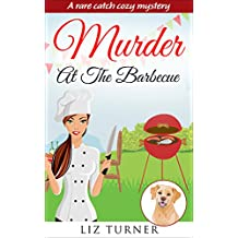 COZY MYSTERY: Murder At The Barbecue (A Rare Catch Cozy Mystery Book 2) (English Edition)