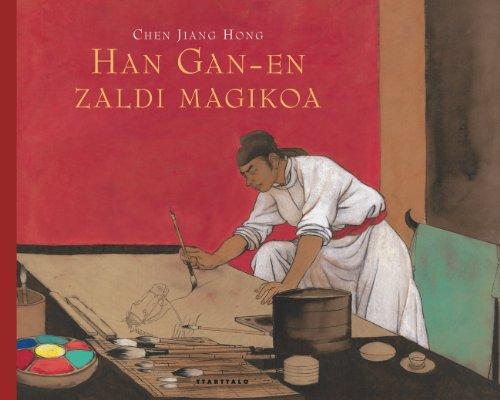 Han Gan-en zaldi magikoa (Album ilustratuak)