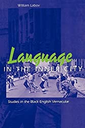 Language in the Inner City: Studies in the Black English Vernacular (Conduct & Communication) by William Labov (1973-09-01)