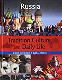 Russia (Tradition, Culture, and Daily Life: Major Nations in a Global World, Band 12)