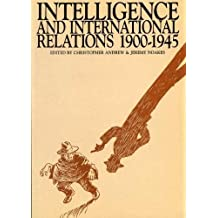 Intelligence And International Relations, 1900-1945 (Exeter Studies in History)
