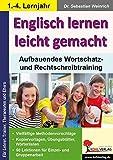 Englisch lernen leicht gemacht: Aufbauendes Wortschatz- und Rechtschreibtraining
