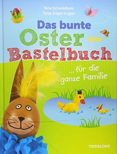 Das bunte Bastelbuch Ostern ... für die ganze Familie (Rätsel, Spaß, Spiele)