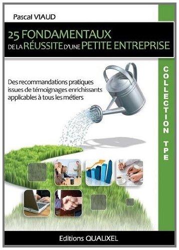 25 fondamentaux de la réussite d'une petite entreprise par Pascal VIAUD