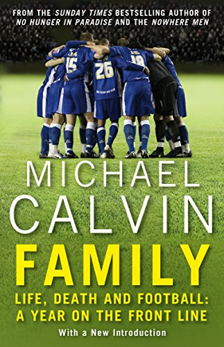 Family: Life, Death and Football: A Year on the Frontline for sale  Delivered anywhere in UK