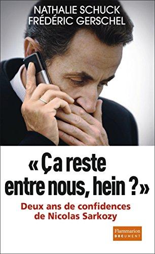 reste entre nous, hein ? Deux ans de confidences de Nicolas Sarkozy