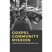 Gospel Community Mission: Good News for Everyday Life
