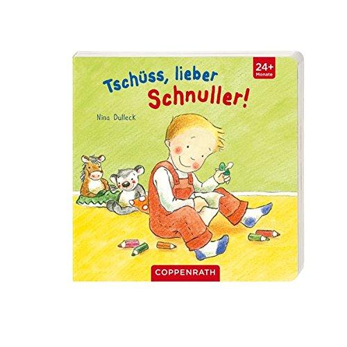 Preisvergleich Produktbild Tschüss, lieber Schnuller! (Bücher für die Kleinsten)