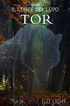 Tor: Saga Il Cuore del Lupo ( 1 volume) di [Light, G. D.]