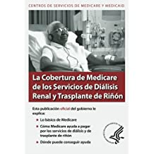 La Cobertura de Medicare de los Servicios de Dialisis Renal y Trasplante de Rinon
