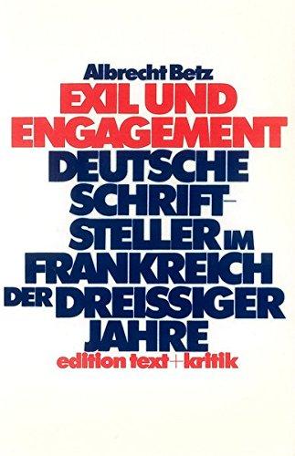 Exil und Engagement: Deutsche Schriftsteller im Frankreich der dreissiger Jahre