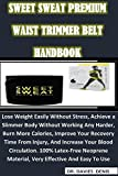 Sweet Sweat Premium Waist Trimmer Belt Handbook (English Edition)