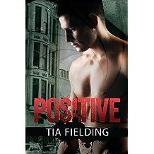 Positive by Tia Fielding (2013-08-14)