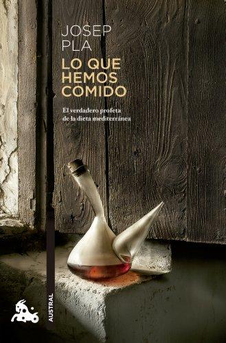 Lo que hemos comido (Humanidades) por Josep Pla
