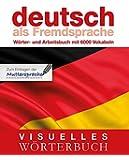 Visuelles Wörterbuch Deutsch als Fremdsprache: Wörter- und Arbeitsbuch mit 6000 Vokabeln (Coventgarden)