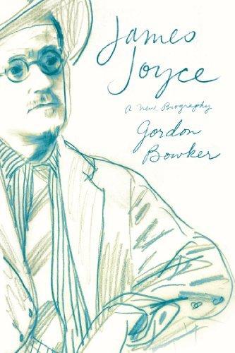 James Joyce: A New Biography by Gordon Bowker (2013-06-11)