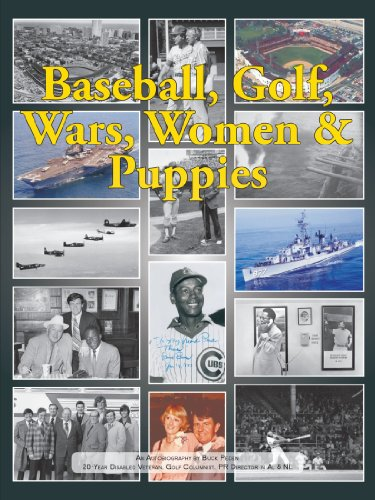 Baseball, Golf, Wars, Women & Puppies: An Autobiography