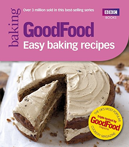 Good Food: Easy Baking Recipes