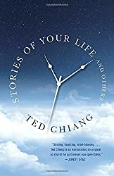 Stories of Your Life and Others by Ted Chiang (2016-06-14)