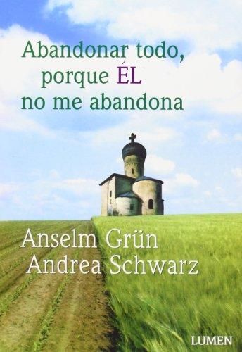 ABANDONAR TODO PORQUE EL NO ME ABANDONA por Anselm Grum