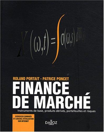 Finance de marché : Instruments de base, produits dérivés, portefeuilles et risques