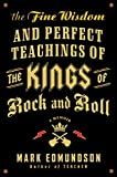 The fine wisdom and perfect teachings of the kings of rock and roll
