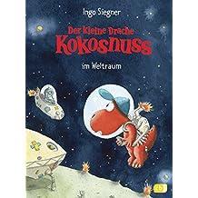 Der kleine Drache Kokosnuss im Weltraum (Die Abenteuer des kleinen Drachen Kokosnuss 17)