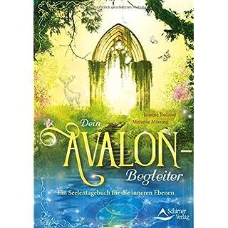 Dein Avalon-Begleiter: Ein Seelentagebuch für die inneren Ebenen