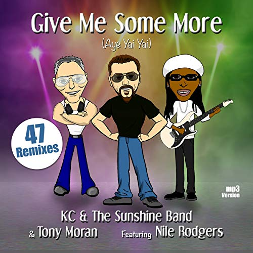 Give Me Some More (Aye Yai Yai) Ft. Nile Rodgers