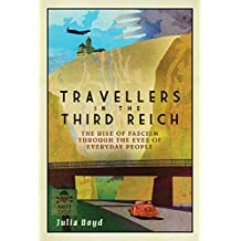 Travellers in the Third Reich: The Rise of Fascism Through the Eyes of Everyday People (English Edition)