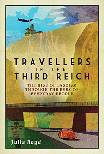 Travellers in the Third Reich: The Rise of Fascism Through the Eyes of Everyday People (English Edition) por Julia Boyd